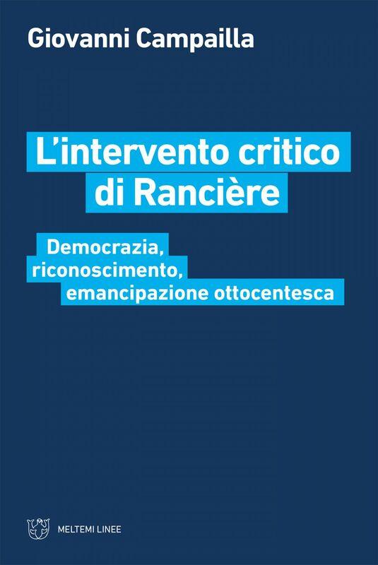 L'intervento critico di Rancière Democrazia, riconoscimento, emancipazione ottocentesca