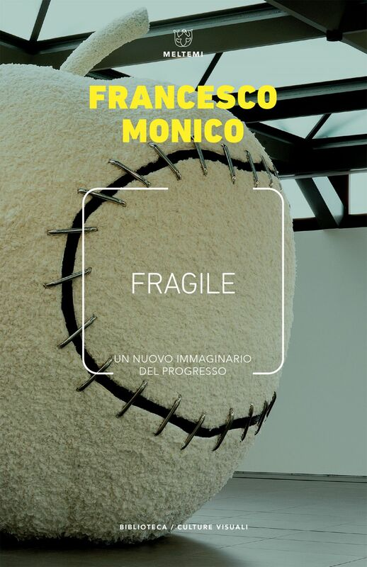 Fragile Un nuovo immaginario del progresso