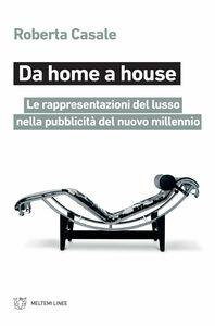Da home a house Le rappresentazioni del lusso nella pubblicità del nuovo millennio