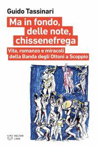 Ma in fondo, delle note, chissenefrega Vita, romanzo e miracoli della Banda degli Ottoni a Scoppio
