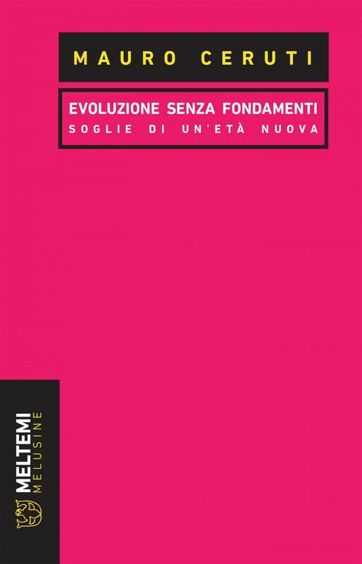 Evoluzione senza fondamenti Soglie di un'età nuova