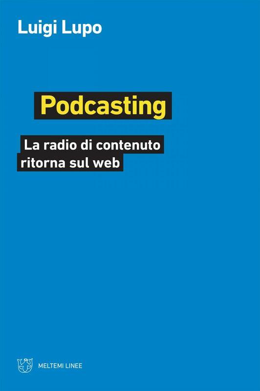 Podcasting La radio di contenuto ritorna sul web