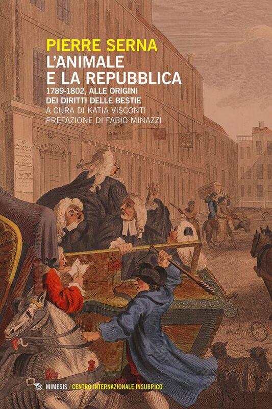 L'animale e la repubblica 1789-1802, alle origini dei diritti delle bestie