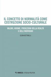 Il concetto di normalità come costruzione socio-culturale Valori, norme, proiezioni della realtà e dell'individuo
