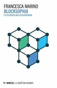 Blocksophia La filosofia della blockchain