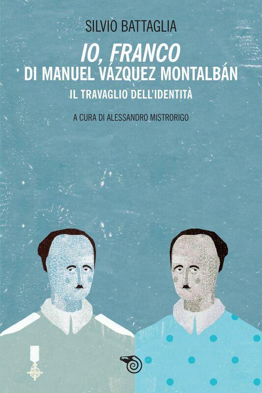Io, Franco di Manuel Vázquez Montalbán Il travaglio dell'identità