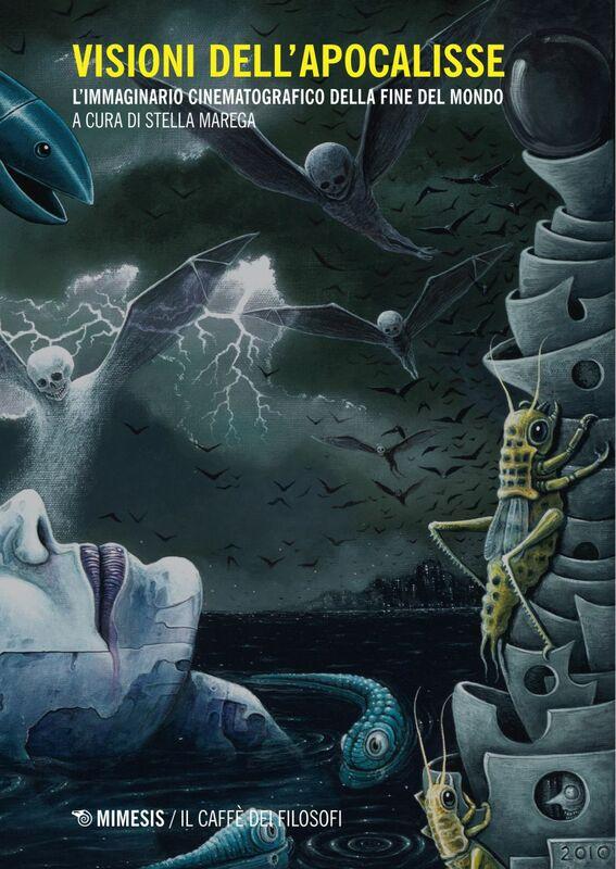 Visioni dell'apocalisse L'immaginario cinematografico della fine del mondo