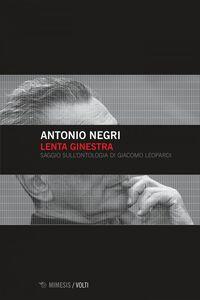 Lenta ginestra Saggio sull'ontologia di Giacomo Leopardi