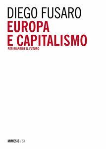 Europa e capitalismo Per riaprire il futuro