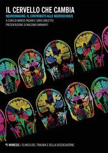 Il cervello che cambia Neuroimaging: il contributo alle neuroscienze