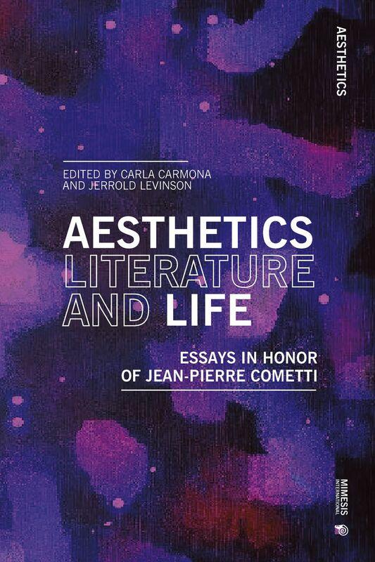 Aesthetics Literature and Life Essays in Honor of Jean Pierre Cometti