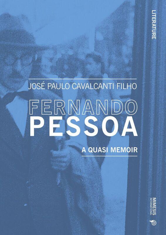 Fernando Pessoa A quasi memoir