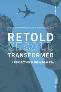Retold Resold Transformed Crime Fiction in the Global Era