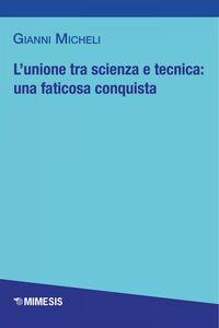 L'unione tra scienza e tecnica: una faticosa conquista