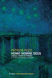 Homo homini deus L'ideale umano di Spinoza