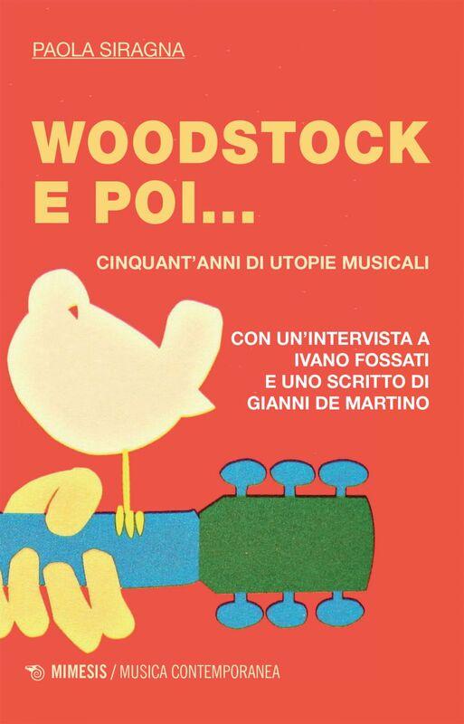 Woodstock e poi... Cinquant'anni di utopie musicali