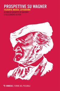 Prospettive su Wagner Filosofia, Musica, Letteratura