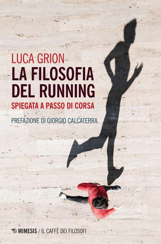 La filosofia del running spiegata a passo di corsa
