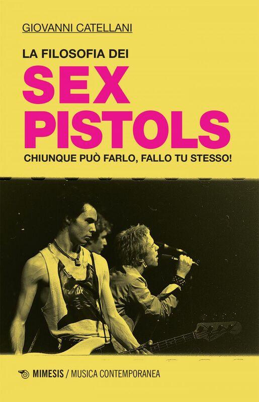 La filosofia dei Sex Pistols Chiunque può farlo, fallo tu stesso!