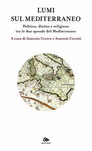 Lumi sul Mediterraneo Politica, diritto e religione tra le due sponde del Mediterraneo