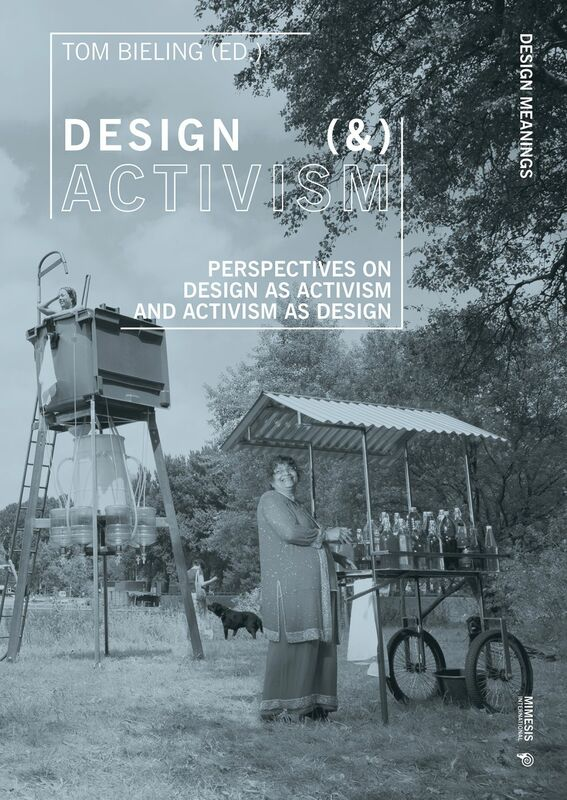 Design (&) Activism Perspectives on Design as Activism and Activism as Design