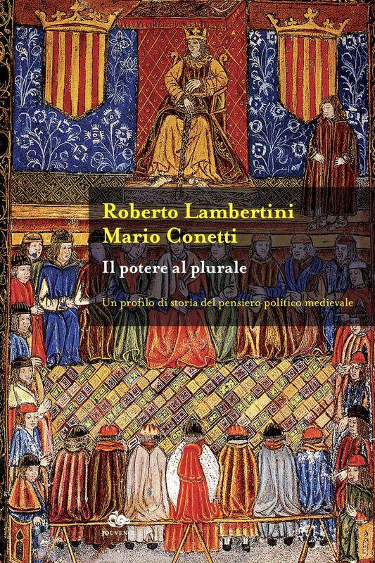 Il potere al plurale Un profilo di storia del pensiero politico medievale