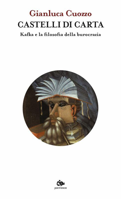 Castelli di carta Kafka e la filosofia della burocrazia