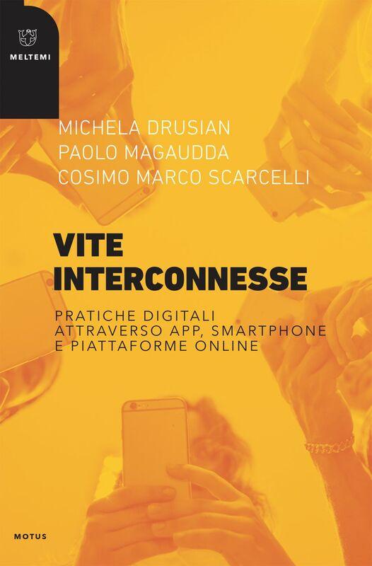 Vite interconnesse Pratiche digitali attraverso app, smartphone e piattaforme online