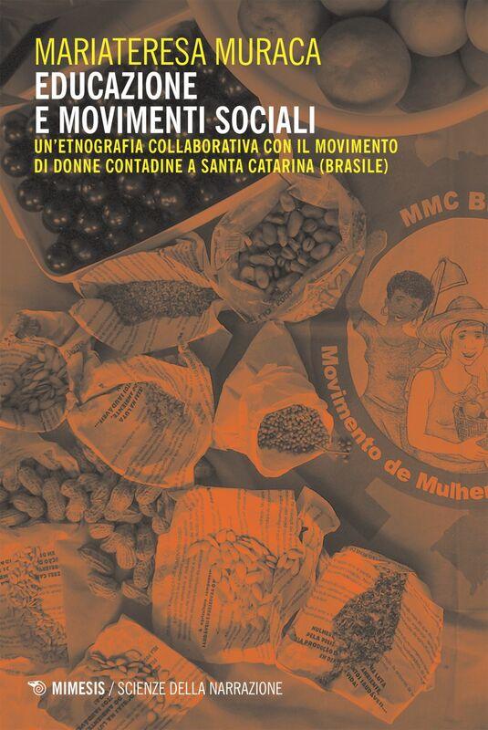 Educazione e movimenti sociali Un'etnografia collaborativa con il Movimento di Donne Contadine a Santa Catarina (Brasile)