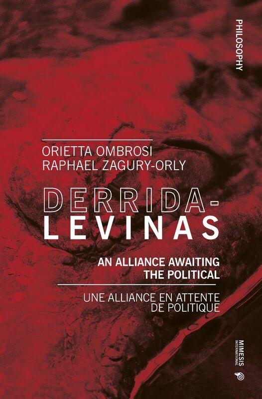 Derrida-Levinas An Alliance Awaiting the Political