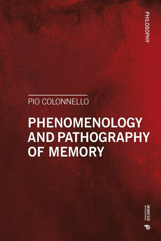 Phenomenology and Pathography of Memory