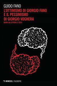L'ottimismo di Giorgio Fano e il pessimismo di Giorgio Voghera Brani da lettere e testi