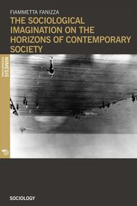 The sociological imagination on the horizons of contemporary society