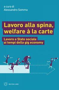 Lavoro alla spina, welfare à la carte Lavoro e Stato sociale ai tempi della gig economy