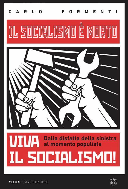 Il socialismo è morto, viva il socialismo! Dalla disfatta della sinistra al momento populista