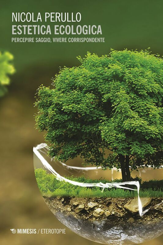 Estetica ecologica Percepire saggio, vivere corrispondente