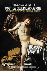 Poetica dell'incarnazione Prospettive mitobiografiche nell'analisi filosofica