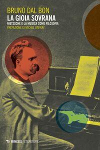 La gioia sovrana Nietzsche e la musica come filosofia