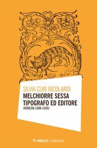 Melchiorre Sessa tipografo ed editore (Venezia 1506-1555)