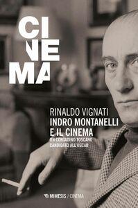 Indro Montanelli e il cinema Un contadino toscano candidato all'Oscar