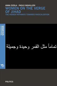 Women on the verge of Jihad The hidden pathways towards radicalization