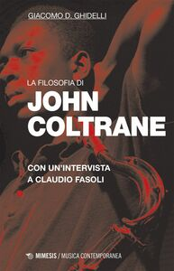 La filosofia di John Coltrane Con un'intervista a Claudio Fasoli