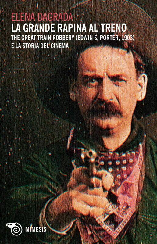 La grande rapina al treno The Great Train Robbery (Edwin S. Porter, 1903) e la storia del cinema