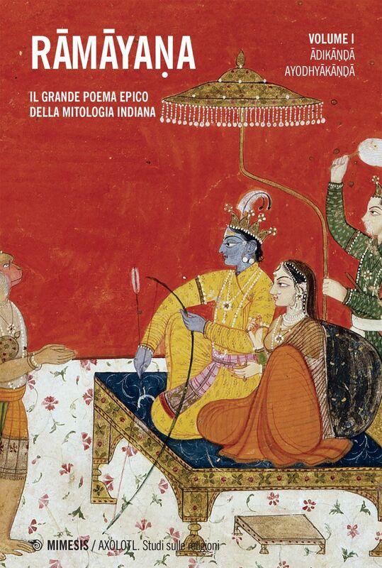 Rāmāyaṇa vol. 1 Il grande poema epico della mitologia indiana