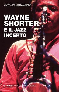 Wayne Shorter e il jazz incerto