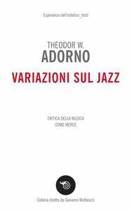Variazioni sul jazz Critica della musica come merce
