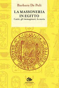 La massoneria in Egitto I miti, gli immaginari, la storia