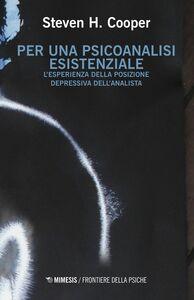 Per una psicoanalisi esistenziale L'esperienza della posizione depressiva dell'analista