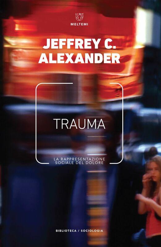 Trauma La rappresentazione sociale del dolore