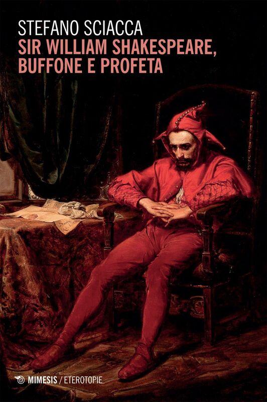 Sir William Shakespeare buffone e profeta
